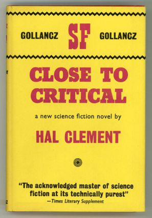CLOSE TO CRITICAL. Hal Clement, Harry Clement Stubbs