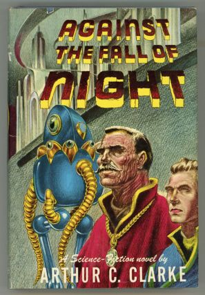 AGAINST THE FALL OF NIGHT. Arthur C. Clarke