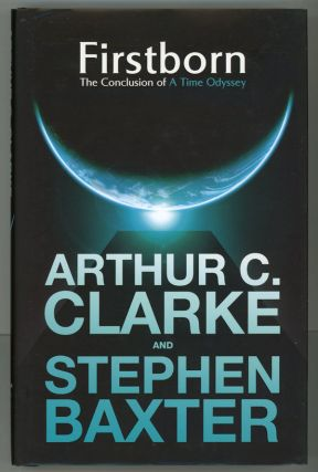 FIRSTBORN. A TIME ODYSSEY: BOOK THREE. Arthur C. Clarke, Stephen Baxter