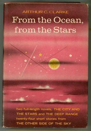 FROM THE OCEAN, FROM THE STARS. Arthur C. Clarke