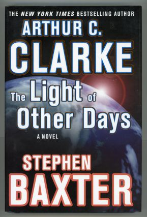 THE LIGHT OF OTHER DAYS. Arthur C. Clarke, Stephen Baxter