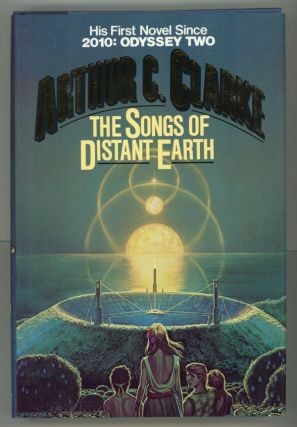 THE SONGS OF DISTANT EARTH. Arthur C. Clarke