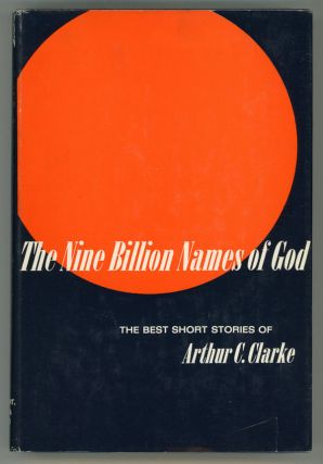 THE NINE BILLION NAMES OF GOD: THE BEST SHORT STORIES OF ARTHUR C. CLARKE. Arthur C. Clarke