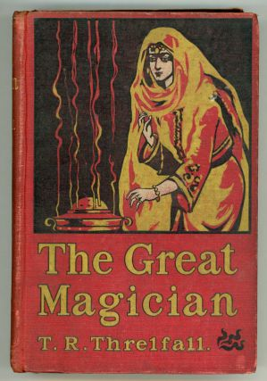 THE GREAT MAGICIAN. T. R. Threlfall