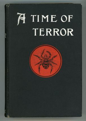 A TIME OF TERROR: THE STORY OF A GREAT REVENGE (A.D., 1910). Douglas Moret Ford