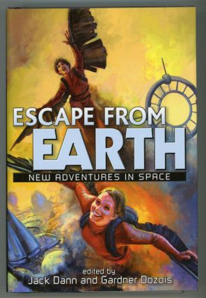 ESCAPE FROM EARTH: NEW ADVENTURES IN SPACE. Jack Dann, Gardner Dozois