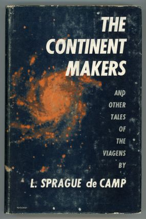 THE CONTINENT MAKERS AND OTHER TALES OF THE VIAGENS. L. Sprague De Camp