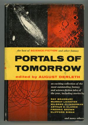 PORTALS OF TOMORROW: THE BEST OF SCIENCE-FICTION AND OTHER FANTASY. August Derleth