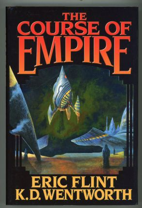 THE COURSE OF EMPIRE. Eric Flint, K. D. Wentworth
