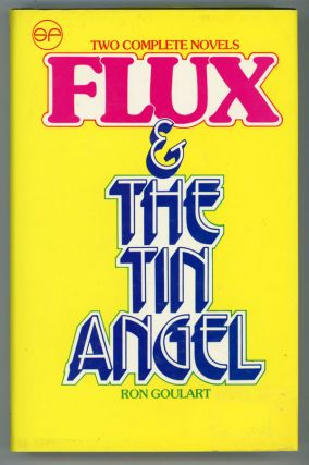FLUX [and] THE TIN ANGEL: TWO NOVELS. Ron Goulart
