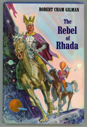 THE REBEL OF RHADA. Robert Cham Gilman, Alfred Coppel