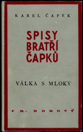 VALKA S MLOKY [WAR WITH THE NEWTS]. Karel Capek