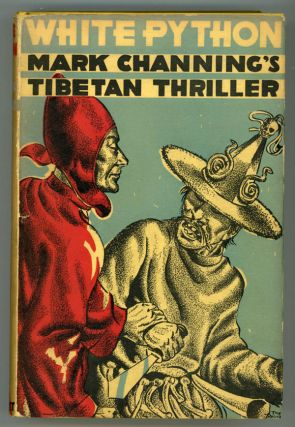 WHITE PYTHON: ADVENTURE AND MYSTERY IN TIBET. Mark Channing, Leopold Aloysius Matthew Jones