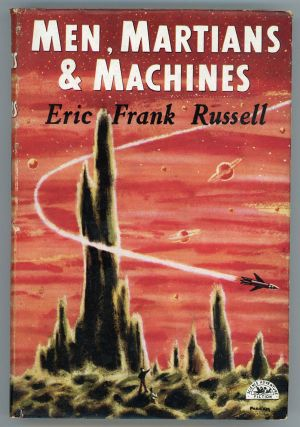MEN, MARTIANS AND MACHINES. Eric Frank Russell