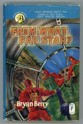 FROM WHAT FAR STAR? Bryan Berry