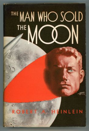 THE MAN WHO SOLD THE MOON. Robert A. Heinlein