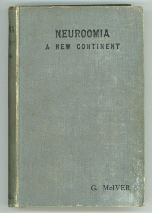 NEUROOMIA: A NEW CONTINENT. A MANUSCRIPT DELIVERED BY THE DEEP. McIver