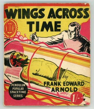 WINGS ACROSS TIME. Frank Edward Arnold.
