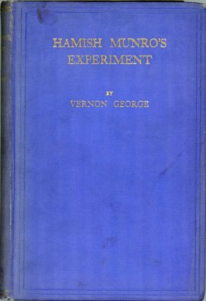 HAMISH MUNRO'S EXPERIMENT: A THRILLING ROMANCE OF THE EAST AND THE ANTIPODES. By Vernon George...
