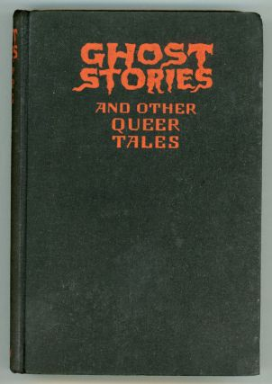 GHOST STORIES AND OTHER QUEER TALES. Anonymously Edited Anthology, probably, Percy W. Everett.