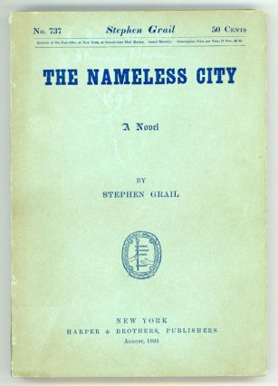 THE NAMELESS CITY : A ROMMANY ROMANCE. By Stephen Grail [pseudonym]. Ferguson Wright Hume,...
