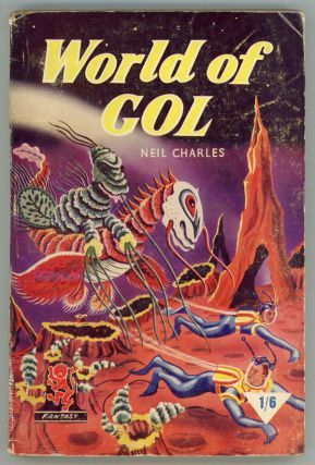 WORLD OF GOL by Neil Charles [pseudonym]. used house pseudonym, Dennis Talbot Hughes.