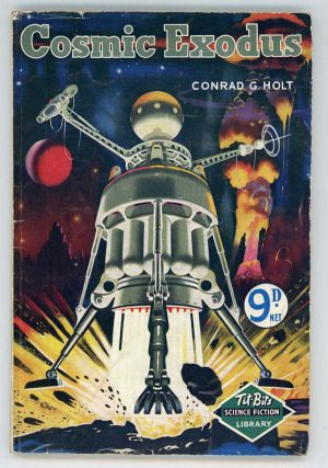 "COSMIC EXODUS by Conrad G. Holt [pseudonym]. John Russell Fearn, ""Conrad G. Holt."""