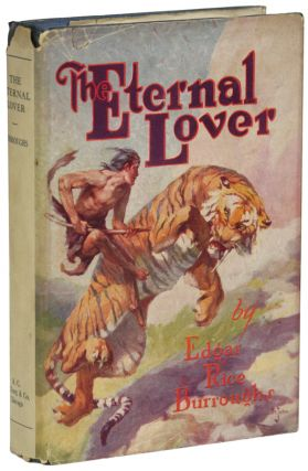 THE ETERNAL LOVER. Edgar Rice Burroughs