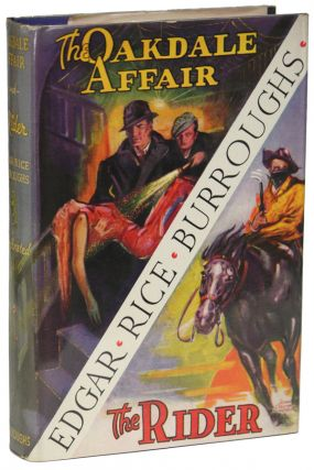 THE OAKDALE AFFAIR [and] THE RIDER. Edgar Rice Burroughs