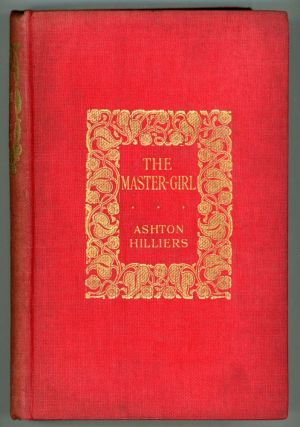 "THE MASTER-GIRL. Henry Marriage Wallace, ""Ashton Hilliers."""
