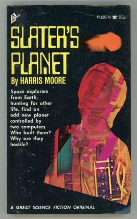 "SLATER'S PLANET by Harris Moore [pseudonym]. Alfred Harris, Arthur Moore, ""Harris Moore."""