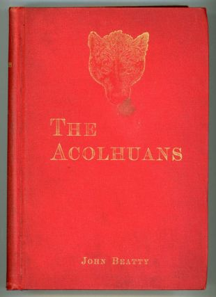 THE ACOLHUANS: A NARRATIVE OF SOJOURN AND ADVENTURE AMONG THE MOUND BUILDERS OF THE OHIO VALLEY....