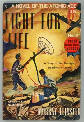 FIGHT FOR LIFE: A COMPLETE NOVEL OF THE ATOMIC AGE. Murray Leinster, William Fitzgerald Jenkins