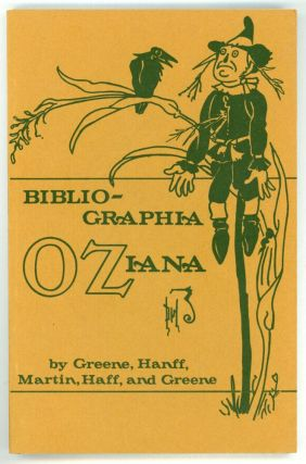 BIBLIOGRAPHIA OZIANA: A CONCISE BIBLIOGRAPHICAL CHECKLIST OF THE OZ BOOKS BY L. FRANK BAUM AND...