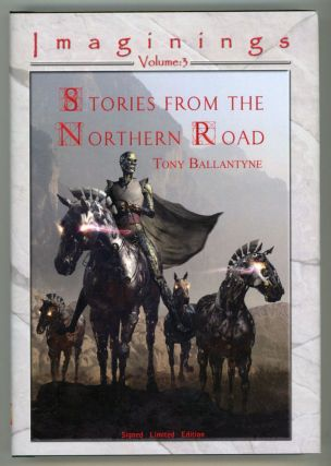 STORIES FROM THE NORTHERN ROAD. Tony Ballantyne