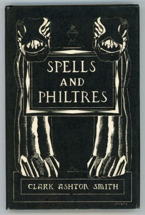 SPELLS AND PHILTRES. Clark Ashton Smith.