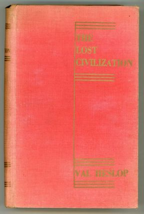 THE LOST CIVILIZATION: A STORY OF ADVENTURE IN CENTRAL AUSTRALIA. Val Heslop