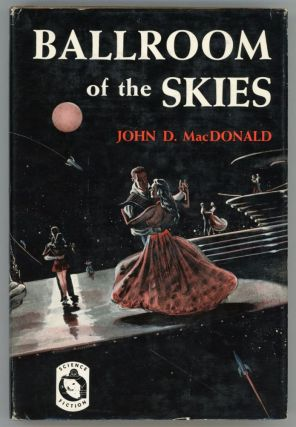 BALLROOM OF THE SKIES. John D. MacDonald