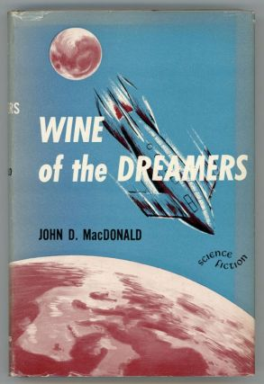 WINE OF THE DREAMERS. John D. MacDonald