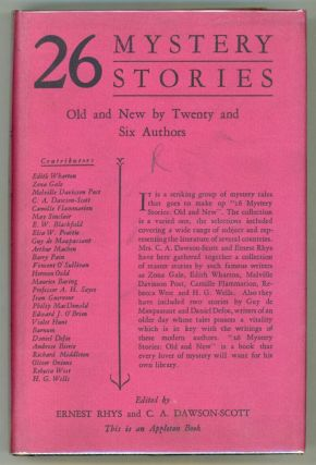 26 MYSTERY STORIES OLD AND NEW. Ernest Rhys, C. A. Dawson-Scott