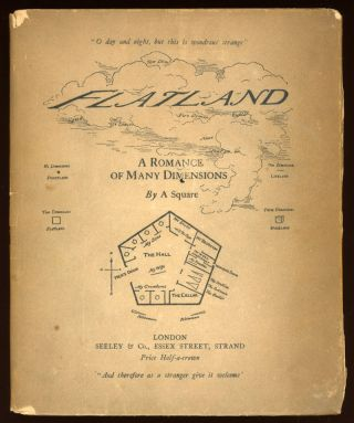 FLATLAND: A ROMANCE OF MANY DIMENSIONS. With illustrations by the author, A Square......