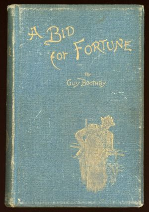 A BID FOR FORTUNE OR DR. NIKOLA'S VENDETTA. Guy Boothby, Newell.