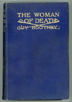THE WOMAN OF DEATH. Guy Boothby, Newell