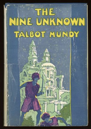 THE NINE UNKNOWN. Talbot Mundy, William Lancaster Gribbon