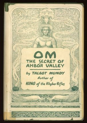 OM: THE SECRET OF AHBOR VALLEY. Talbot Mundy, William Lancaster Gribbon