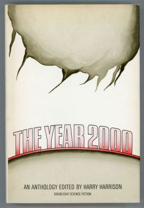 THE YEAR 2000: AN ANTHOLOGY. Harry Harrison