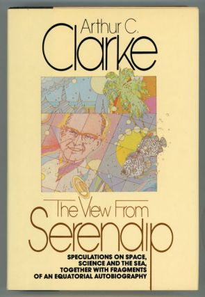 THE VIEW FROM SERENDIP. Arthur C. Clarke