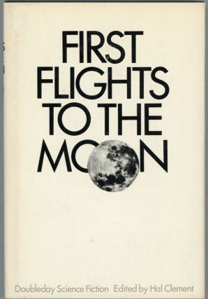 FIRST FLIGHTS TO THE MOON. Hal Clement, Harry Clement Stubbs