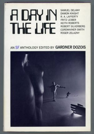 A DAY IN THE LIFE: A SCIENCE FICTION ANTHOLOGY. Gardner Dozois