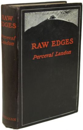 RAW EDGES: STUDIES AND STORIES OF THESE DAYS. Perceval Landon